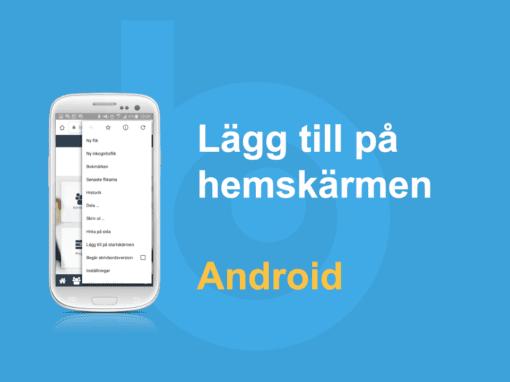 Lägg till på hemskärmen – Android